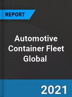 Automotive Container Fleet Global Market