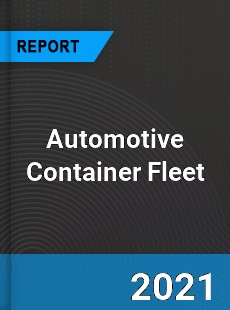 Automotive Container Fleet Market