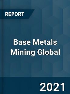 Base Metals Mining Global Market