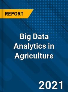 Big Data Analytics in Agriculture Market