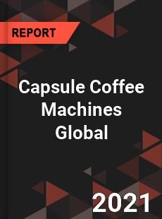 Capsule Coffee Machines Global Market