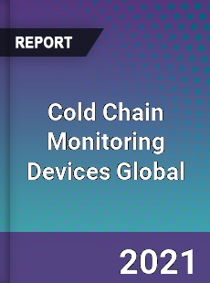Cold Chain Monitoring Devices Global Market