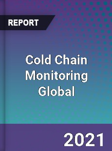 Cold Chain Monitoring Global Market