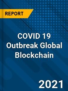 COVID 19 Outbreak Global Blockchain Industry