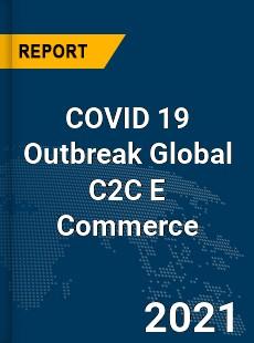 COVID 19 Outbreak Global C2C E Commerce Industry