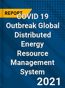 COVID 19 Outbreak Global Distributed Energy Resource Management System Industry