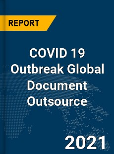 COVID 19 Outbreak Global Document Outsource Industry