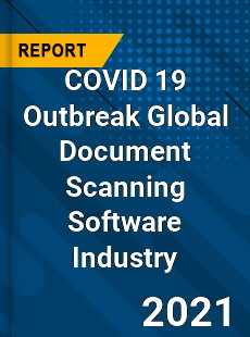 COVID 19 Outbreak Global Document Scanning Software Industry