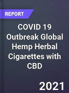 COVID 19 Outbreak Global Hemp Herbal Cigarettes with CBD Industry