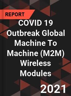 COVID 19 Outbreak Global Machine To Machine Wireless Modules Industry