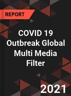 COVID 19 Outbreak Global Multi Media Filter Industry