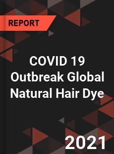 COVID 19 Outbreak Global Natural Hair Dye Industry
