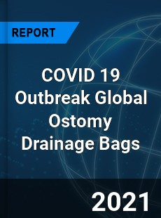 COVID 19 Outbreak Global Ostomy Drainage Bags Industry