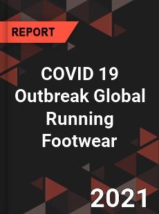 COVID 19 Outbreak Global Running Footwear Industry