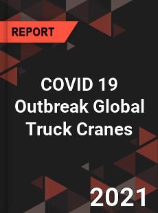 COVID 19 Outbreak Global Truck Cranes Industry