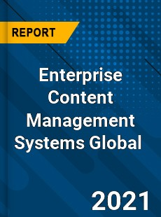 Enterprise Content Management Systems Global Market