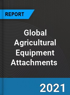 Global Agricultural Equipment Attachments Market
