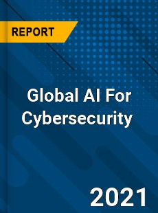 Global AI For Cybersecurity Market