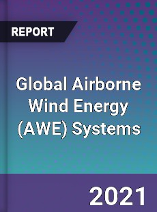 Global Airborne Wind Energy Systems Market