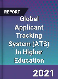 Global Applicant Tracking System In Higher Education Market