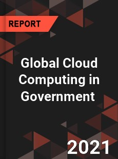 Global Cloud Computing in Government Market