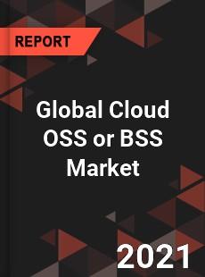 Global Cloud OSS or BSS Market