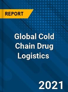 Global Cold Chain Drug Logistics Market