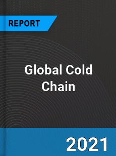 Global Cold Chain Market