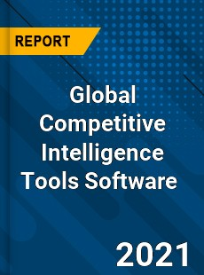 Global Competitive Intelligence Tools Software Market