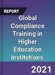 Global Compliance Training in Higher Education Institutions Market
