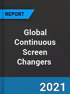 Global Continuous Screen Changers Market