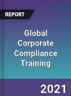 Global Corporate Compliance Training Market