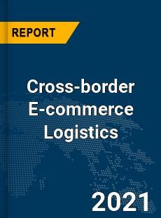 Global Cross border E commerce Logistics Market