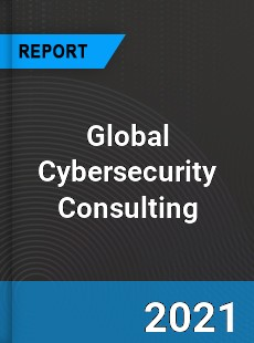 Global Cybersecurity Consulting Market