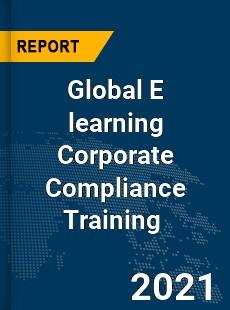 Global E learning Corporate Compliance Training Market