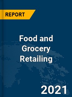 Global Food and Grocery Retailing Market