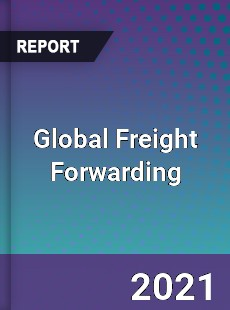Global Freight Forwarding Market