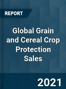 Global Grain and Cereal Crop Protection Sales Market