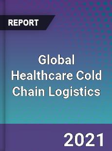 Global Healthcare Cold Chain Logistics Market