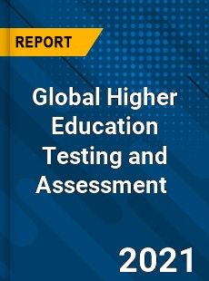 Global Higher Education Testing and Assessment Market