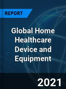 Global Home Healthcare Device and Equipment Market