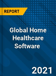 Global Home Healthcare Software Market