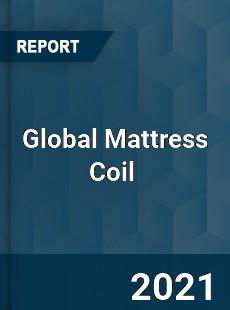 Global Mattress Coil Market