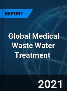 Global Medical Waste Water Treatment Market