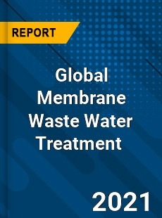 Global Membrane Waste Water Treatment Market