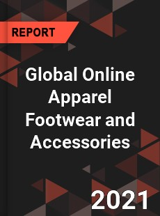 Global Online Apparel Footwear and Accessories Market