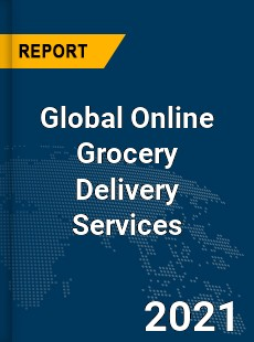 Global Online Grocery Delivery Services Market