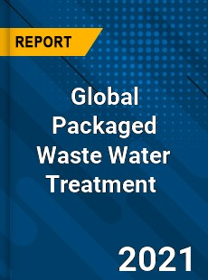 Global Packaged Waste Water Treatment Market