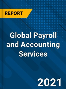 Global Payroll and Accounting Services Market