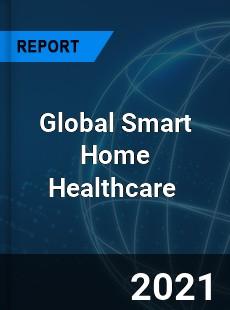 Global Smart Home Healthcare Market